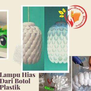Kerajinan Lampu Hias Dari Botol Plastik