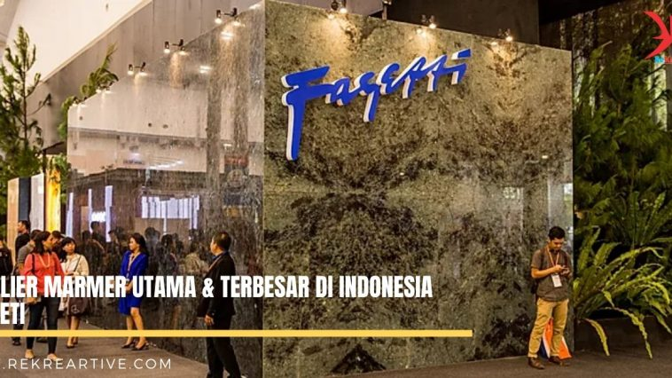 Supplier Marmer Utama & Terbesar di Indonesia Faggeti